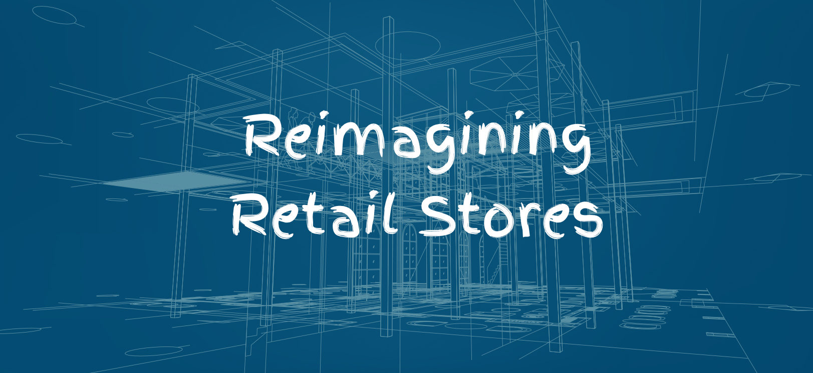 Rethinking Retail Stores
