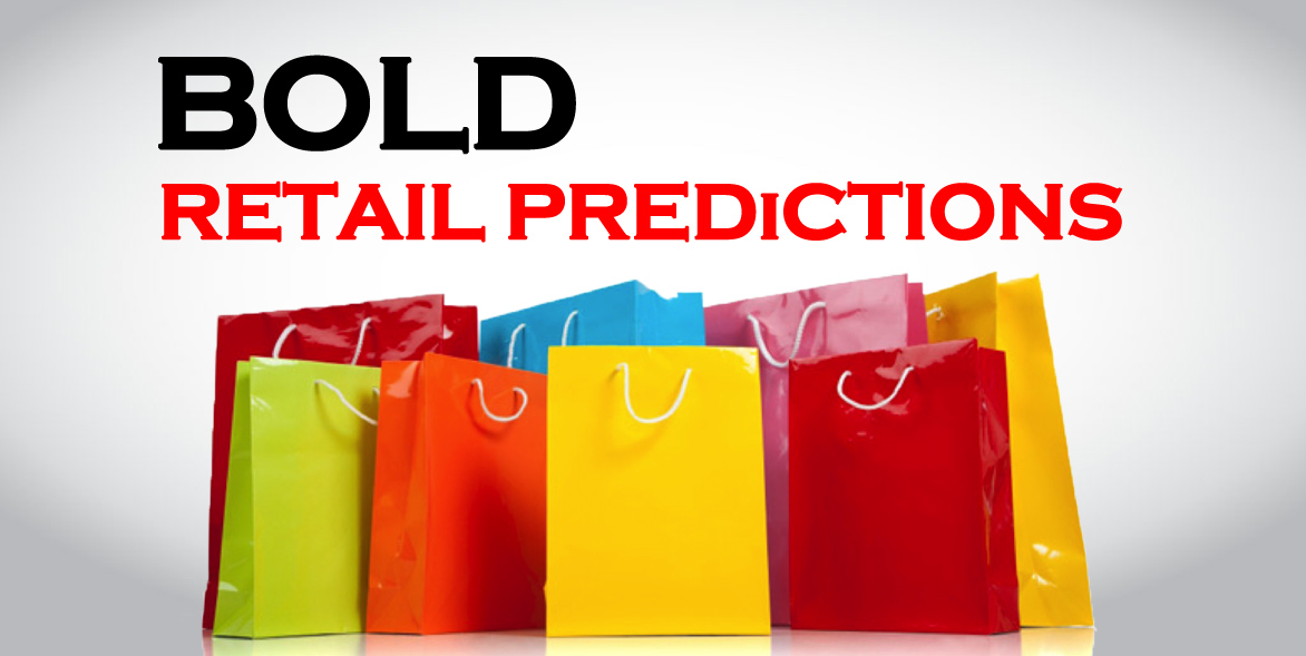 Bold Retail Predictions